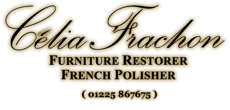 Célia Frachon - Furniture Restorer / French Polisher. Call 01225 867675 today.